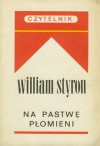 Na pastwę płomieni - William Styron