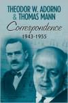 Correspondence 1943-1955 - Theodor W. Adorno, Thomas Mann, Henri Lonitz