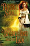 The Border Lord and the Lady - Bertrice Small
