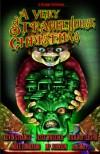 A Very StrangeHouse Christmas - Kevin Strange, Rich Bottles Jr., Mike Lombardo, Lindsey Goddard, Jesse Wheeler, K.M. Tepe, Billy Tea, M.P. Johnson, Jonathan Byrd