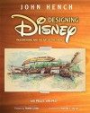 Designing Disney: Imagineering and the Art of the Show - John Hench;Peggy Van Pelt
