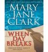 When Day Breaks - Mary Jane Clark