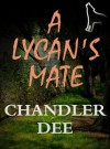 A Lycan's Mate (Lycans Series) - Chandler Dee