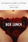 Box Lunch: The Layperson's Guide to Cunnilingus - Diana Cage