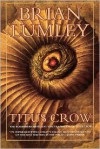Titus Crow, Volume 1: The Burrowers Beneath; The Transition of Titus Crow - Brian Lumley