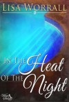 In The Heat of the Night - Lisa Worrall