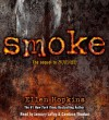 Smoke - Ellen Hopkins, January LaVoy, Candace Thaxton
