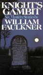 Knight's Gambit - William Faulkner