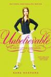 Pretty Little Liars #4: Unbelievable: Pretty Little Liars Series, Book 4 - Sara Shepard