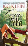 Texas Wide Open  - K.C. Klein