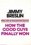 How the Good Guys Finally Won: Notes from an Impeachment Summer - Jimmy Breslin