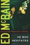 He Who Hesitates - Ed McBain