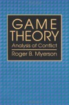 Game Theory. Analysis of conflict - Roger B. Myerson