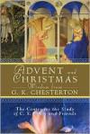 Advent and Christmas Wisdom from G. K. Chesterton - G.K. Chesterton, Thom Satterlee, Robert Moore-Jumonville