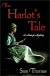 The Harlot's Tale (The Midwife's Tale) - Sam Thomas