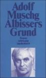 Albissers Grund: Roman (suhrkamp taschenbuch) - Adolf Muschg