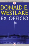 Ex Officio - Donald E Westlake