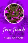 Four Fiends - Nikki  Bennett, Stephen R. Bennett IV