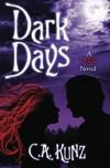 Dark Days - C.A. Kunz