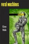 Feral Machines - Ginn Hale