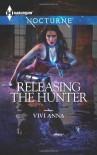 Releasing the Hunter - Vivi Anna