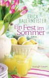 Ein Fest im Sommer: Roman - Erica Bauermeister
