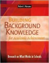 Building Background Knowledge for Academic Achievement: Research on What Works in Schools - Robert J. Marzano