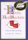 Little Red Buckets: A Story of Family and Giving - Lynda M. Nelson