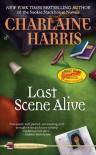 Last Scene Alive (Aurora Teagarden Mystery, #7) - Charlaine Harris