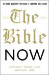 The Bible Now - Richard Elliott Friedman,  Shawna Dolansky