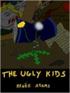 The Ugly Kids - Renee Adams