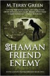 Shaman, Friend, Enemy - M. Terry Green