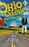 Ohio Oddities: A Guide to the Curious Atttractions of the Buckeye State - Neil Zurcher