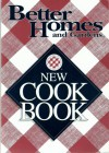 Better Homes and Gardens: New Cook Book - Better Homes and Gardens