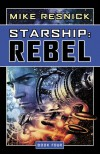 Starship: Rebel - Mike Resnick