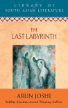 The Last Labyrinth - Arun Joshi