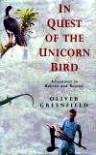 In quest of the unicorn bird - Oliver Greenfield