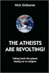 The Atheists Are Revolting! - Nick Gisburne