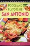 Foods and Flavors of San Antonio - Gloria Chadwick