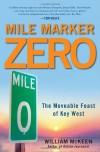 Mile Marker Zero - William McKeen