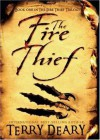 The Fire Thief (Fire Thief Trilogy, Book 1) - Terry Deary