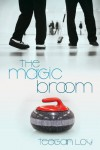 The Magic Broom - Teegan Loy