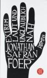 Extrem laut und unglaublich nah - Jonathan Safran Foer, Henning Ahrens