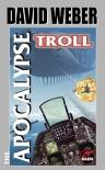 The Apocalypse Troll - David Weber