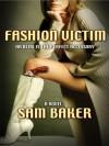 Fashion Victim - Sam Baker