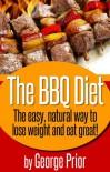 The BBQ Diet - George Prior