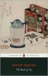 The Book of Tea - Kakuzō Okakura, Christopher E.G. Benfey