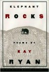 Elephant Rocks: Poems - Kay Ryan