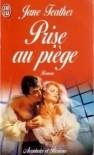 Prise au Piège - Jane Feather