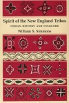 Spirit of the New England Tribes: Indian History and Folklore, 1620-1984 - William S. Simmons